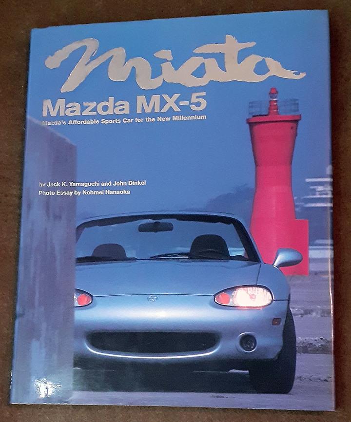 Miata - Mazda MX-5 圖文精裝硬殼書 Miata, Mazda MX-5: Mazdas Affordable Sports Car for the New Millennium